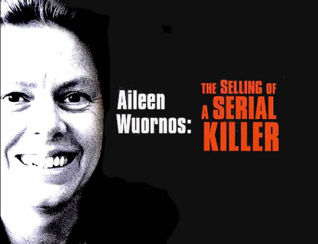 Aileen Wuornos: The Selling of a Serial Killer (1993)