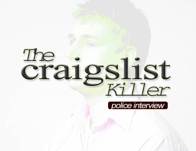 The Craigslist Killer's Police Interview (2009)