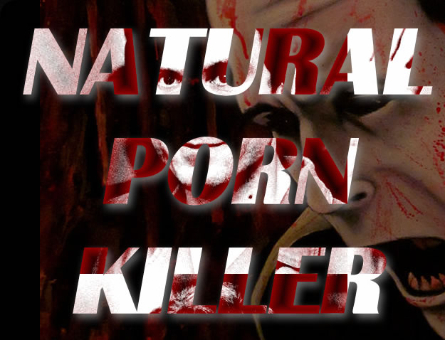 Natural Porn Killer (2006)