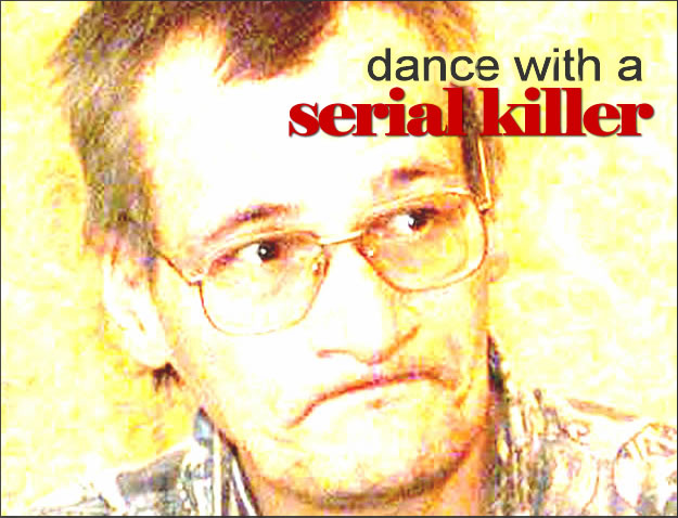 Dance with a Serial Killer (2008)