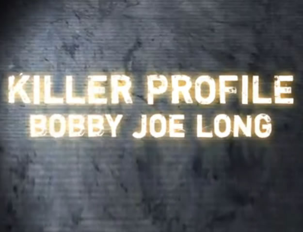Killer Profile: Bobby Joe Long (2013)