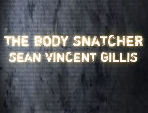 Killer Profile: The Body Snatcher Sean Vincent Gillis (2013)