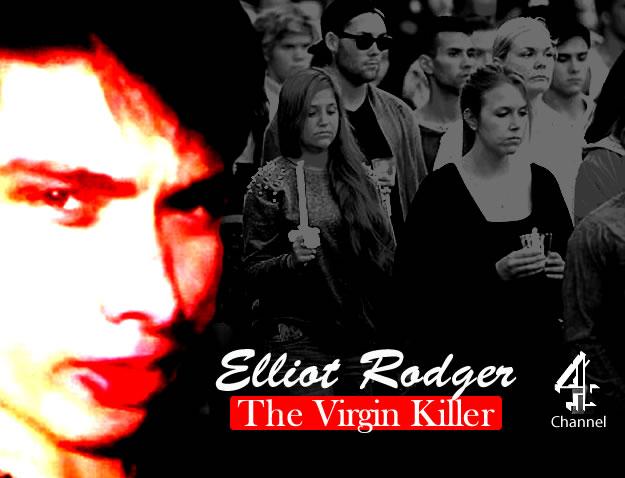 Elliot Rodger: The Virgin Killer (2014)
