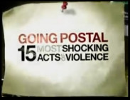 Going Postal: 15 Most Shocking Acts of Violence (2008)